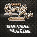 Tú Ni Nadie Me Detiene/Banda Rancho Viejo De Julio Aramburo La Bandononona