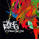 Gimme The Love/Jake Bugg
