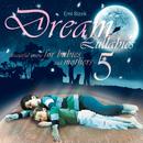 Dream Lullabies - Beautiful Music For Babies And Mothers (Vol.5)/Bizek Emi