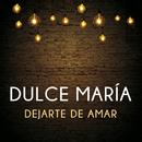 Dejarte De Amar/Dulce María