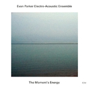 The Moment's Energy (Live)/Evan Parker Electro-Acoustic Ensemble