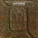 Michael Gibbs: Seven Songs For Quartet And Chamber Orchestra/Gary Burton