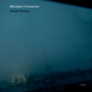Small Places/Michael Formanek