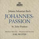 J.S.バッハ:ヨハネ受難曲 BWV245/Evelyn Lear, Hertha Töpper, Ernst Haefliger, Hermann Prey, Münchener Bach-Orchester, Karl Richter, Münchener Bach-Chor