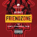 Friend Zone (feat. DJ Dimplez and Vetkuk Vs. Mahoota and Thulane) (feat. DJ Dimplez, Vetkuk, Mahoota, Thulane)/AB Crazy