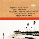Ung: Inner Voices / McPhee: Tabuh-Tabuhan / Harrison: Suite for Symphonic Strings/Dennis Russell Davies, American Composers Orchestra