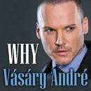 Why/Vásáry André