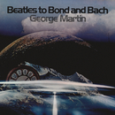 Beatles To Bond To Bach/George Martin & His Orchestra
