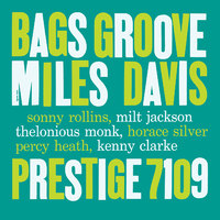 Bags' Groove (feat. Sonny Rollins, Milt Jackson, Thelonious Monk, Horace Silver, Percy Heath, Kenny Clarke)/Miles Davis