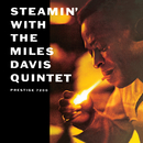 Steamin' With The Miles Davis Quintet/The Miles Davis Quintet