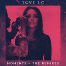 Moments (The Remixes)/Tove Lo