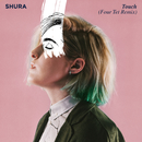 Touch (Four Tet Remix)/Shura