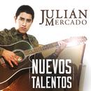 Nuevos Talentos/Julián Mercado