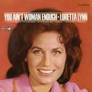 You Ain't Woman Enough/Loretta Lynn