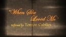 When She Loved Me(Lyric Video)/Tonton Cabiles