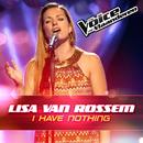 I Have Nothing (The Voice Van Vlaanderen 2016)/Lisa Van Rossem