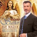 Ave Maria - Die schönsten Marienlieder/Oswald Sattler