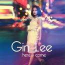 Here I Come/Gin Lee