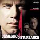 Domestic Disturbance (Original Motion Picture Soundtrack)/Mark Mancina