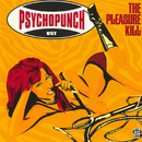 The Pleasure Kill/Psychopunch