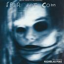 Fear Dot Com (Original Motion Picture Soundtrack)/Nicholas Pike