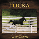Flicka (Original Motion Picture Score)/Aaron Zigman