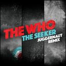 The Seeker (Juggernaut Remix)/The Who