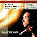 Takemitsu: Requiem; Family Tree; My Way Of Life/Seiji Ozawa, Saito Kinen Orchestra