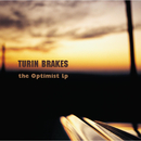 The Optimist/Turin Brakes