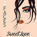 2 Faces/Sweet Love