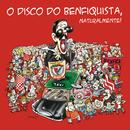 O Disco Do Benfiquista, Naturalmente!/Zé Manel