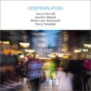 Contemplation/Janusz Muniak, Joachim Mencel, Willem von Hombracht, Harry Tanschek