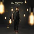 Luz Do Mundo (Ao Vivo)/Eli Soares