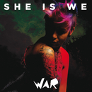War/She Is We