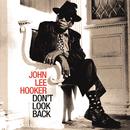 Don't Look Back/John Lee Hooker