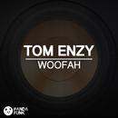 Woofah/Tom Enzy