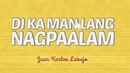 Di Ka Man Lang Nagpaalam(Lyric Video)/Juan Karlos Labajo