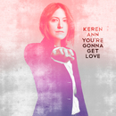 You're Gonna Get Love/Keren Ann