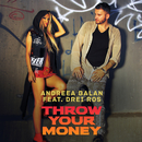 Throw Your Money (feat. Drei Ros)/Andreea Balan