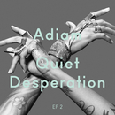 Quiet Desperation (EP 2)/Adiam