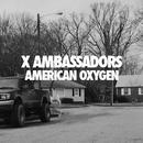 American Oxygen/X Ambassadors
