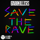 Save The Rave (Original Mix)/Basskillers