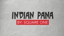 Indian Pana(Lyric Video)/Square One