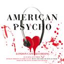 American Psycho (Original London Cast Recording)/Duncan Sheik