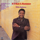 If I Had A Hammer (Expanded Edition)/Willie Hightower
