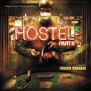 Hostel, Pt. 3 (Original Motion Picture Soundtrack)/Frederik Wiedmann