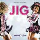 Jig (Original Motion Picture Soundtrack)/Patrick Doyle
