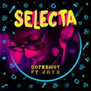 Selecta (feat. Jayh)/Dopebwoy