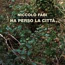 Ha Perso La Città/Niccolò Fabi