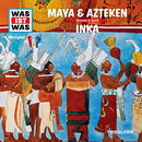 47: Maya & Azteken / Inka/Was Ist Was